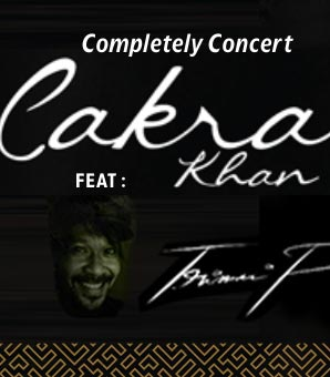 Completely Concert Cakra Khan